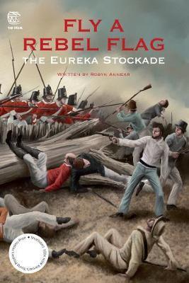 Fly a Rebel Flag: The Eureka Stockade: TheEurekaStockade