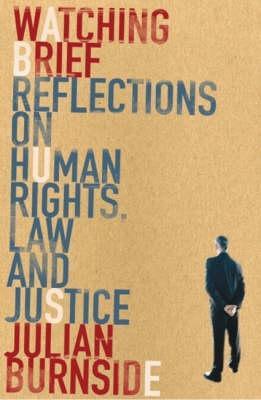 Watching Brief: Reflections on Human Rights, LawandJustice