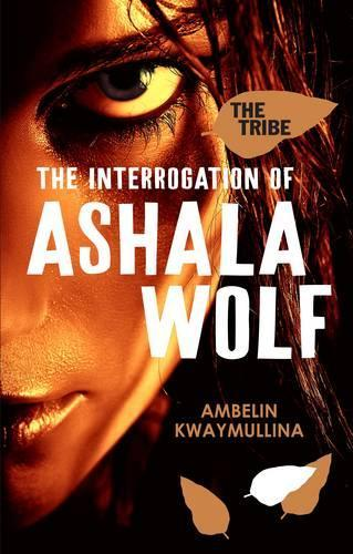 The Tribe Book 1: The Interrogation of Ashala Wolf