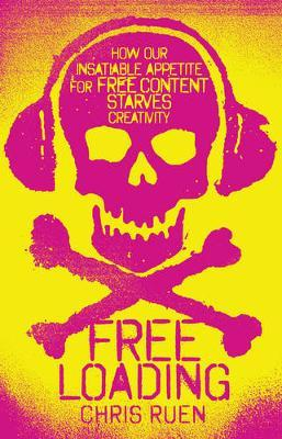 Freeloading: how our insatiable appetite for free contentstarvescreativity