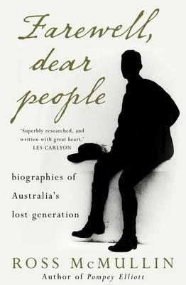 Farewell, Dear People: Biographies of Australia'slostgeneration