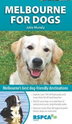 Melbourne for Dogs: Melbourne'S Best Dog-Friendly Destinations