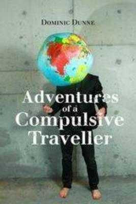 Adventures of a Compulsive Traveller