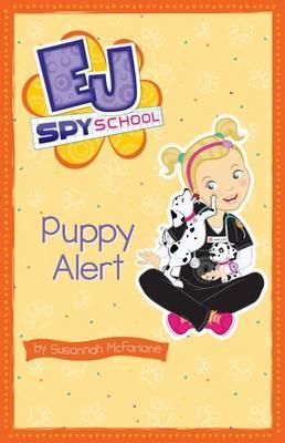 EJ Spy School: #4PuppyAlert