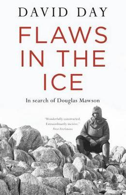 Flaws In The Ice: In Search OfDouglasMawson