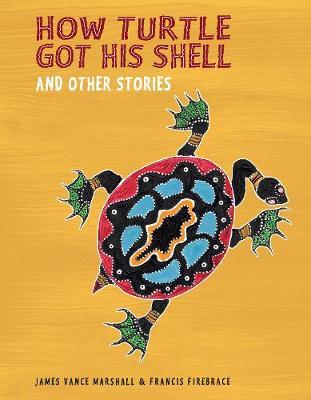 How Turtle Got His Shell andOtherStories