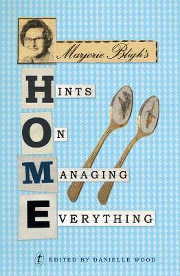 Marjorie Bligh's Hints OnManagingEverything