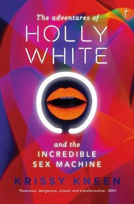 The Adventures Of Holly White And The IncredibleSexMachine