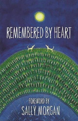 Remembered By Heart: An Anthology ofIndigenousWriting