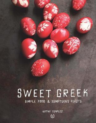 Sweet Greek: Simple Food:SumptuousFeasts