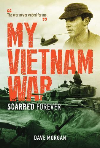 My Vietnam War:ScarredForever