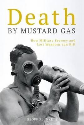 Death By Mustard Gas: How Military Secrecy and Lost WeaponsCanKill