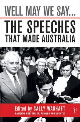 Well May We Say...The Speeches ThatMadeAustralia