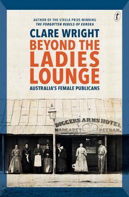 Beyond the Ladies Lounge: Australia's Female Publicans