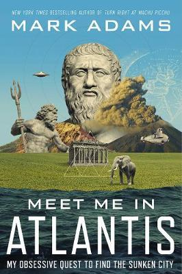 Meet Me In Atlantis: My Obsessive Quest To Find TheSunkenCity