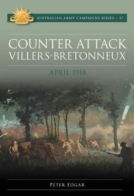 Counter Attack: Villers-Bretonneux -April1918