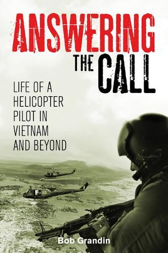 Answering the Call: Life of a Helicopter PilotinVietnam