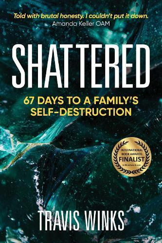 Shattered: 67 days to afamily'sself-destruction