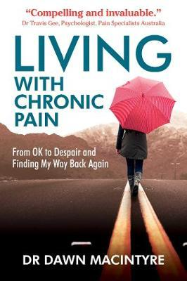 Living with Chronic Pain: From OK to Despair and Finding My Way Back Again