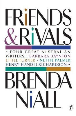 Friends and Rivals: Four Great Australian Writers