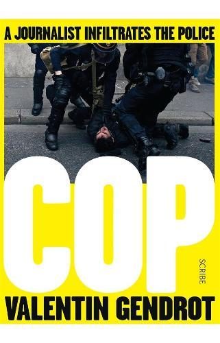 Cop: A Journalist InfiltratesthePolice