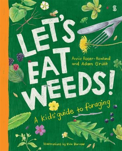 Let's Eat Weeds!: A Kids' GuidetoForaging