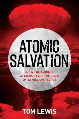 Atomic Salvation: How the A-Bomb attacks saved the lives of 32millionpeople