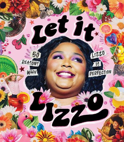 Let it Lizzo!: 50 reasons why Lizzoisperfection