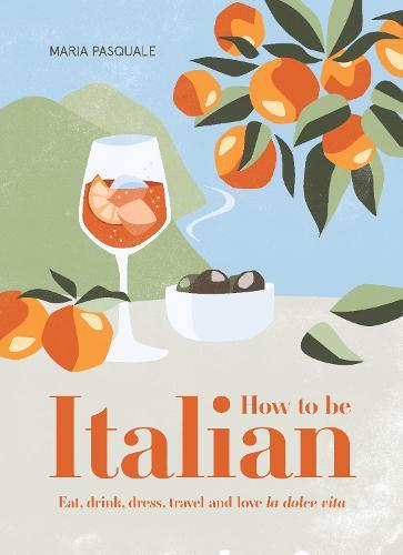 How to Be Italian