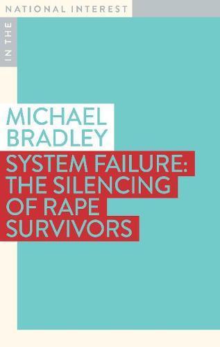 System Failure: The Silencing of Rape Survivors