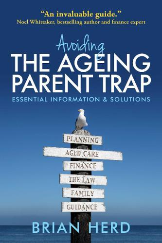 Avoiding the Ageing Parent Trap: How to plan ahead and prevent legal andfamilyissues