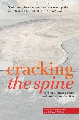 Cracking the Spine: Ten Australian Stories and How TheyWereWritten