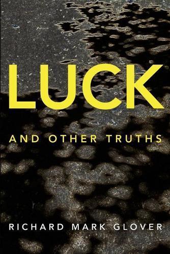Luck andOtherTruths