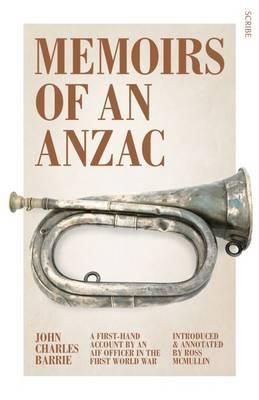 Memoirs of an Anzac: A first-hand account by an AIF officer in the FirstWorldWar