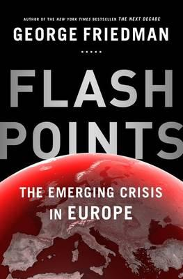 Flashpoints: the emerging crisisinEurope