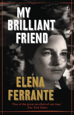 My Brilliant Friend: The Neopolitan Novels, Book One