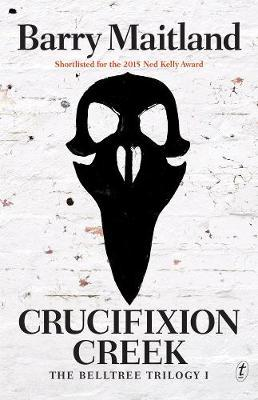 Crucifixion Creek: The Belltree Trilogy (Book One)