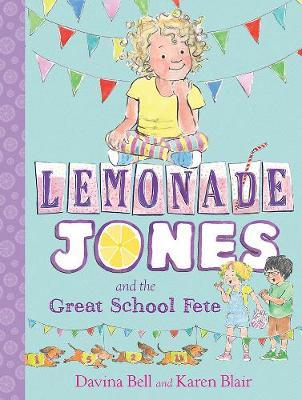Lemonade Jones and the Great School Fete (Lemonade Jones, Book 2)