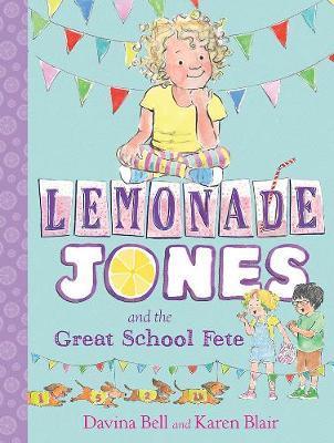 Lemonade Jones and the Great School Fete (Lemonade Jones,Book2)