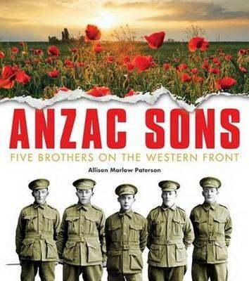 ANZAC Sons Children's Ed: Five Brothers on theWesternFront