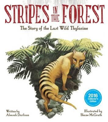 Stripes in the Forest: The Story of the Last Wild Thylacine