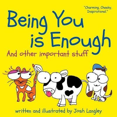 Being You is Enough: And Other Important Stuff