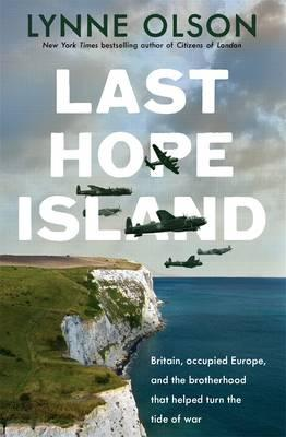 Last Hope Island: Britain, occupied Europe, and the brotherhood that helped turn the tideofwar