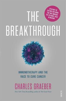 The Breakthrough: Immunotherapy and the Race toCureCancer
