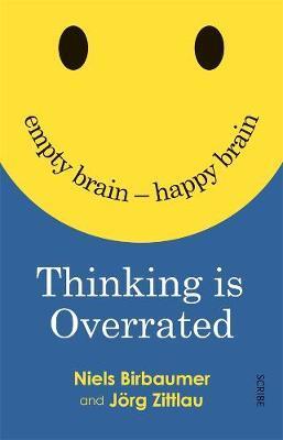 Thinking is Overrated: Empty Brain -HappyBrain