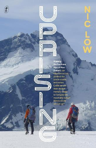 Uprising: Walking the Southern Alps ofNewZealand
