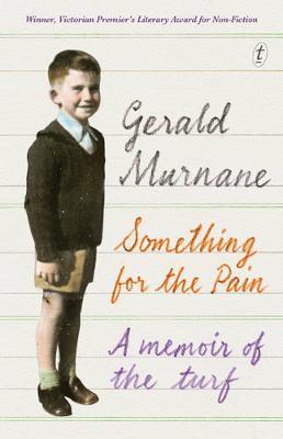 Something for the Pain: A Memoir oftheTurf