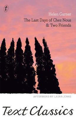 The Last Days of Chez Nous & Two Friends:TextClassics