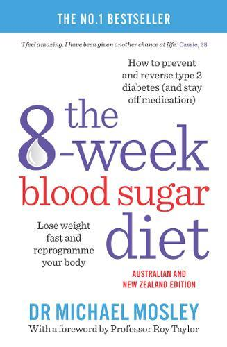 The 8-Week Blood Sugar Diet: Lose Weight Fast and Reprogram Your BodyforLife