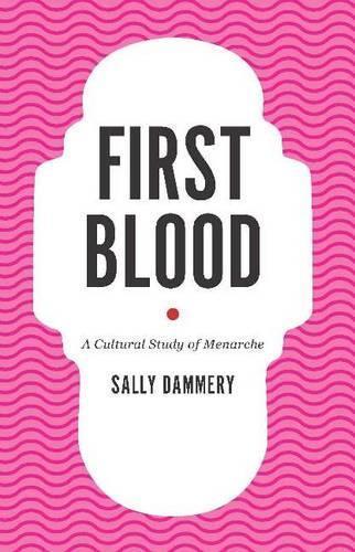 First Blood: A Cultural Study of Menarche